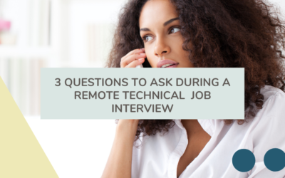 3 Questions To Ask During A Remote Technical  Job Interview