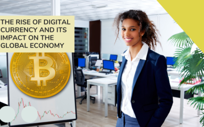 The Rise of Digital Currency and Its Impact on the Global Economy